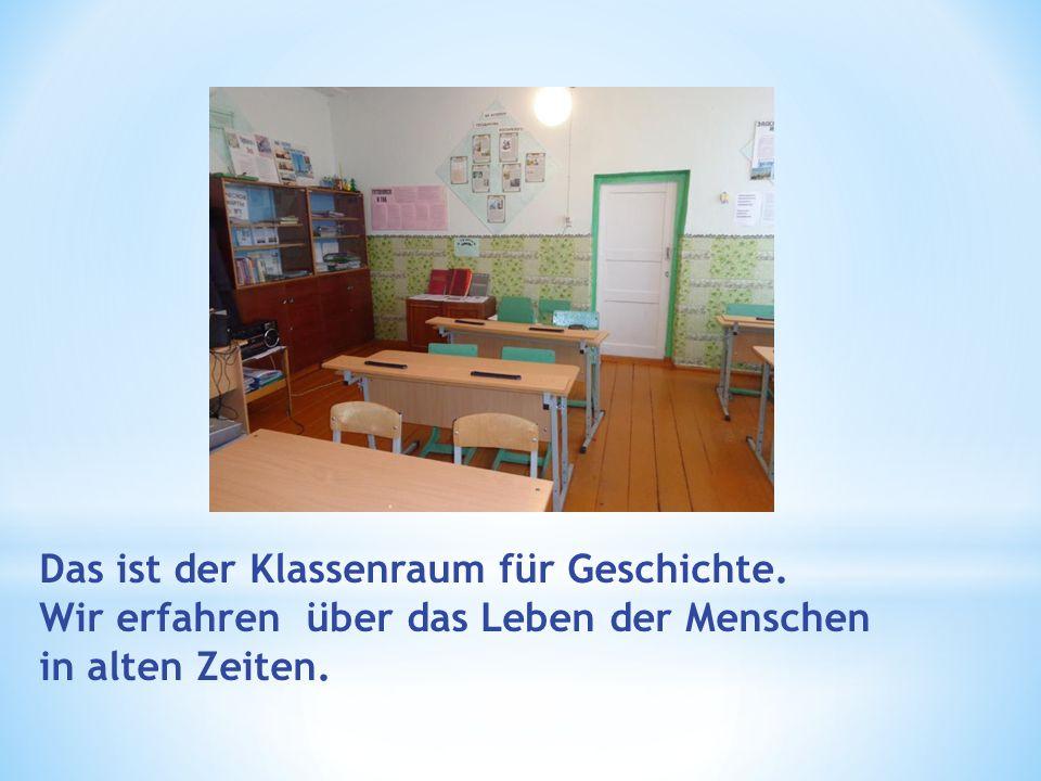 Das ist der Klassenraum für Geschichte