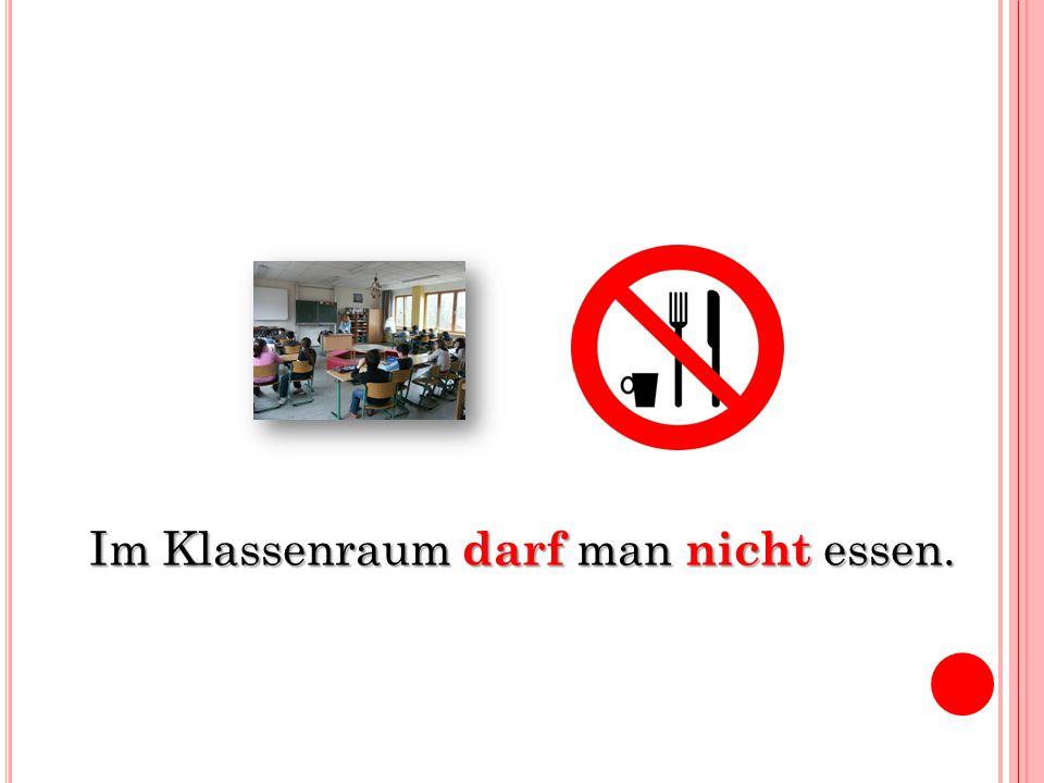 Im Klassenraum darf man nicht essen.