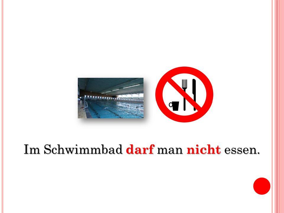 Im Schwimmbad darf man nicht essen.