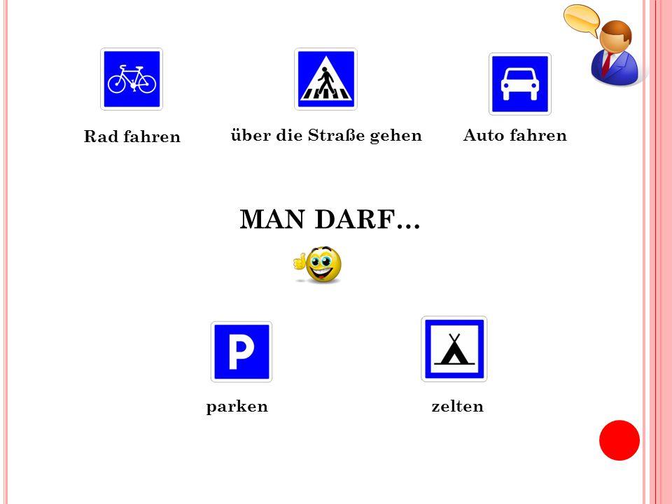 Rad fahren über die Straße gehen Auto fahren MAN DARF… parken zelten