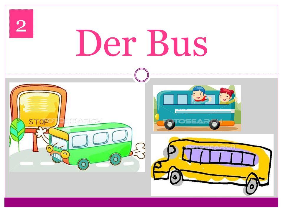 2 Der Bus