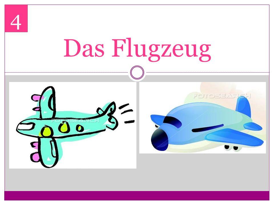 4 Das Flugzeug