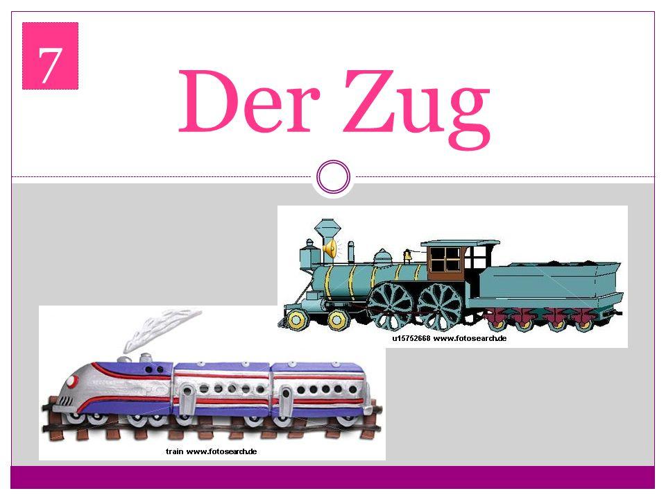 7 Der Zug