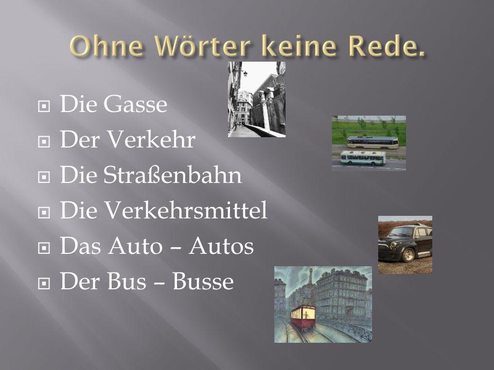 Die Gasse Der Verkehr Die Straßenbahn Die Verkehrsmittel Das Auto – Autos Der Bus – Busse