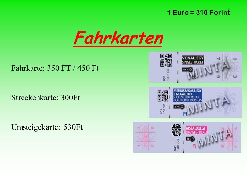 Fahrkarten Fahrkarte: 350 FT / 450 Ft Streckenkarte: 300Ft