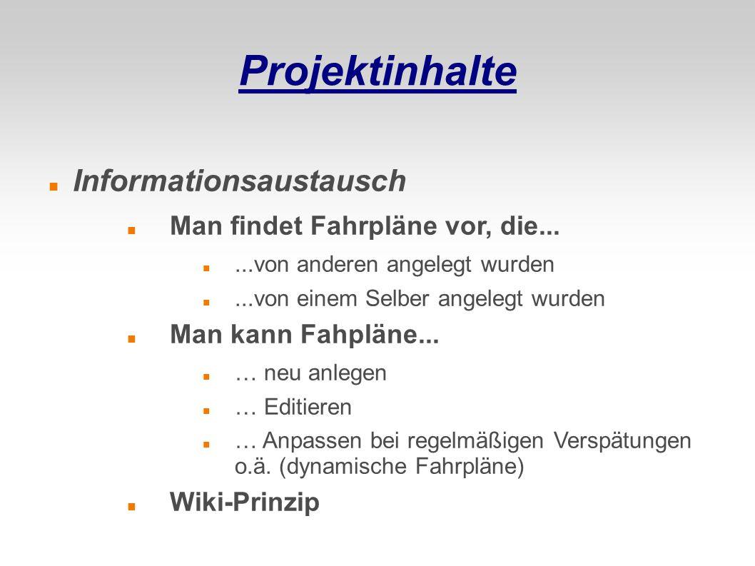 Projektinhalte Informationsaustausch Man findet Fahrpläne vor, die...
