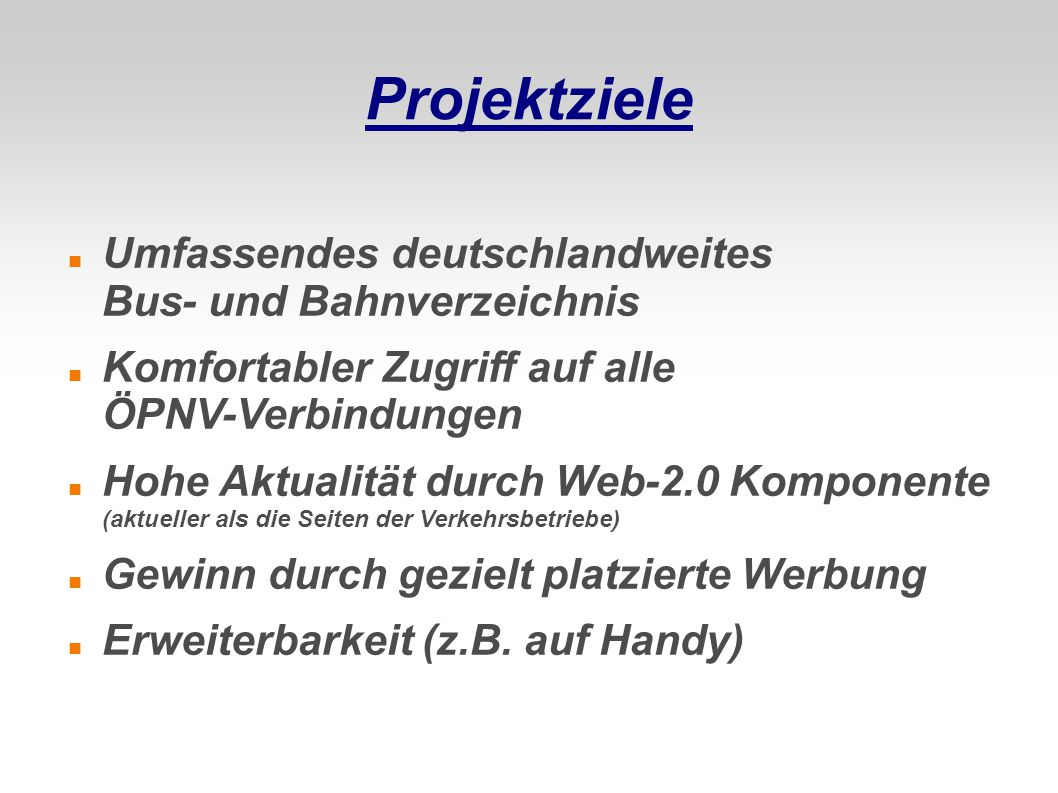 Projektziele Umfassendes deutschlandweites Bus- und Bahnverzeichnis