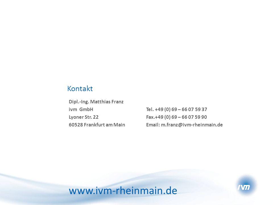 www.ivm-rheinmain.de Kontakt Dipl.-Ing. Matthias Franz ivm GmbH