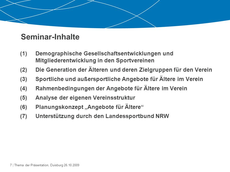 Seminar-Inhalte Demographische Gesellschaftsentwicklungen und Mitgliederentwicklung in den Sportvereinen.