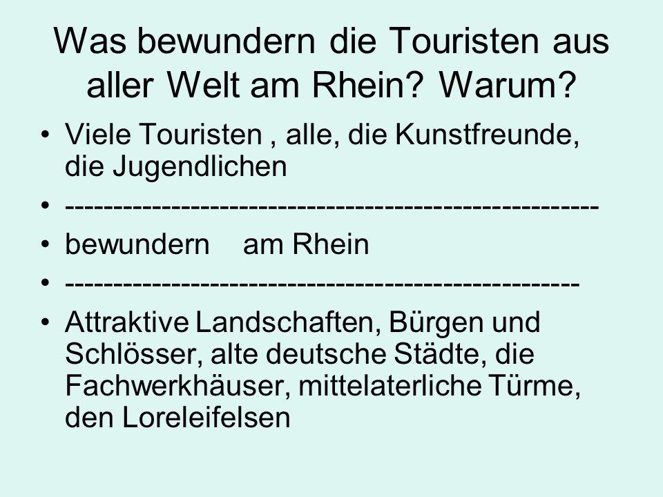 Was bewundern die Touristen aus aller Welt am Rhein Warum