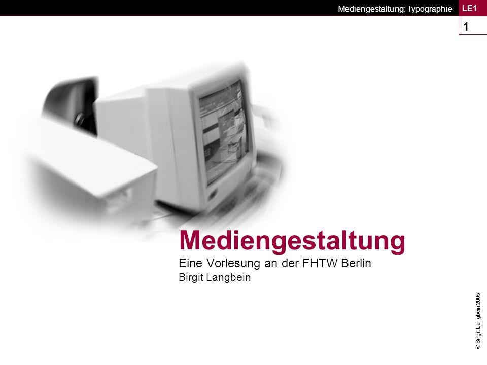 Mediengestaltung Eine Vorlesung an der FHTW Berlin Birgit Langbein