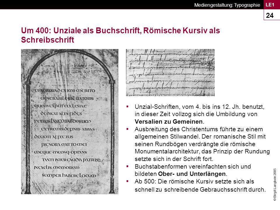 Um 400: Unziale als Buchschrift, Römische Kursiv als Schreibschrift