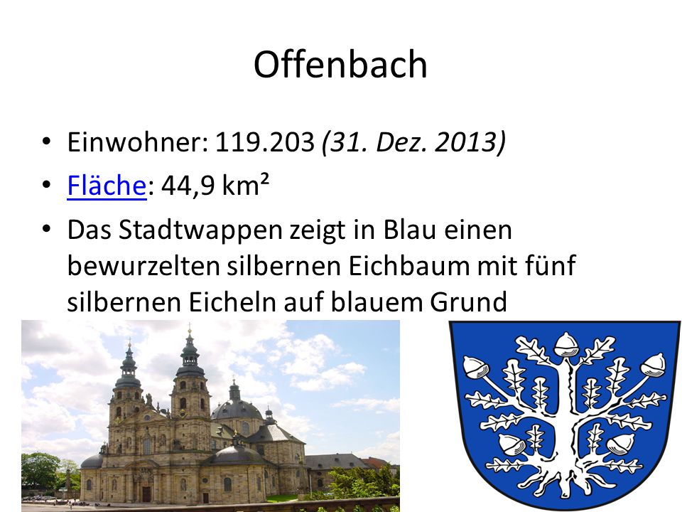 Offenbach Einwohner: 119.203 (31. Dez. 2013) Fläche: 44,9 km²