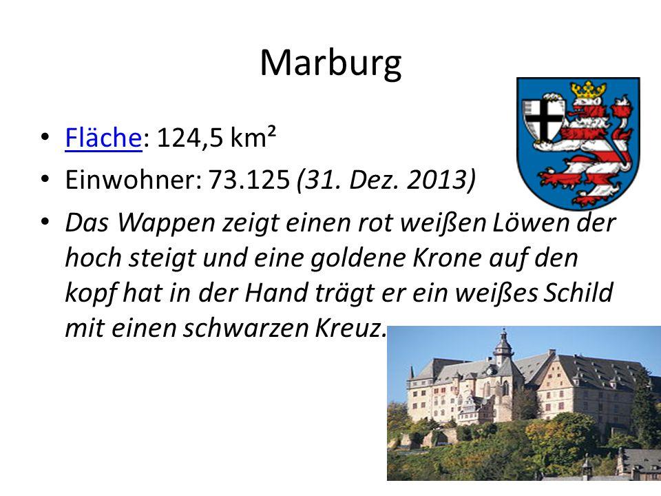 Marburg Fläche: 124,5 km² Einwohner: 73.125 (31. Dez. 2013)