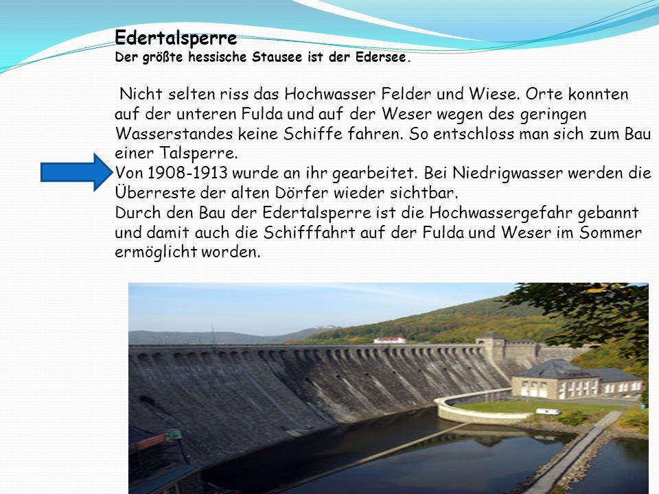 Edertalsperre Der größte hessische Stausee ist der Edersee.