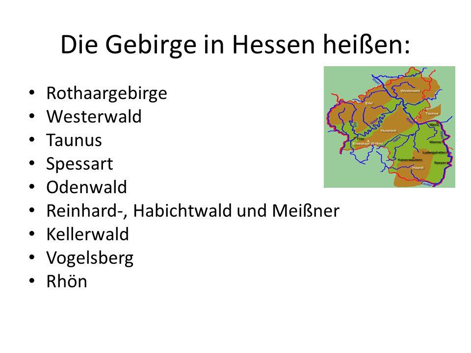 Die Gebirge in Hessen heißen: