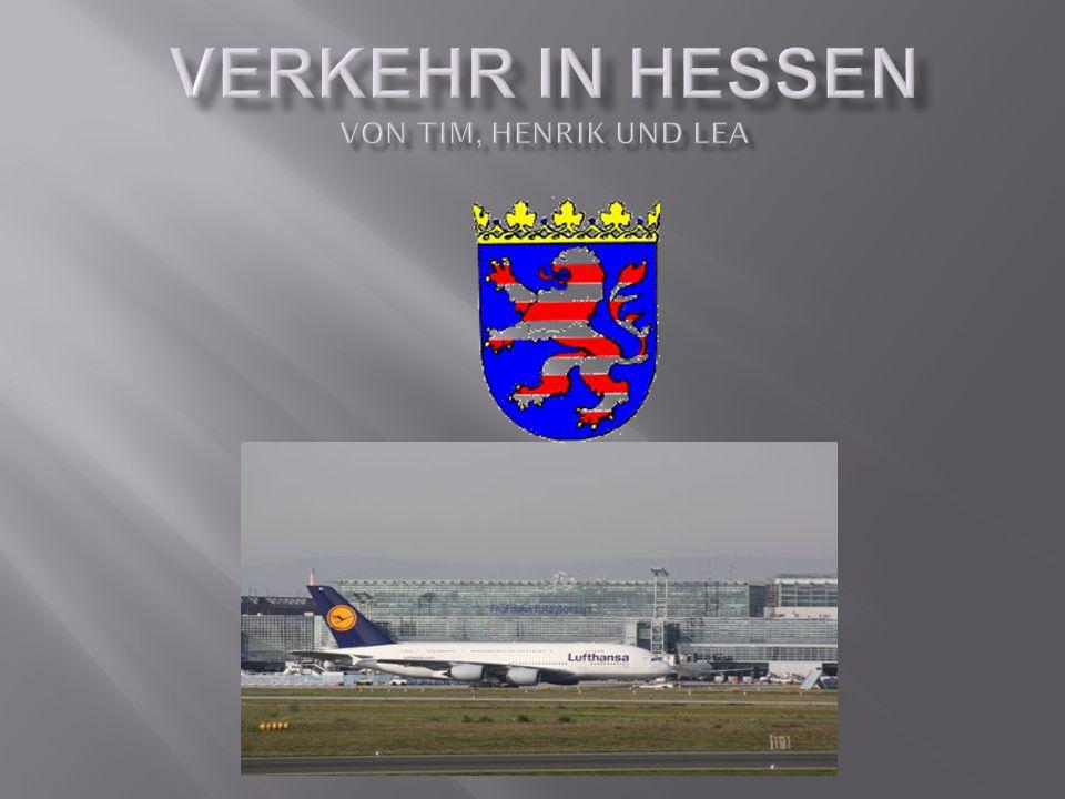 Verkehr in Hessen Von Tim, Henrik und Lea