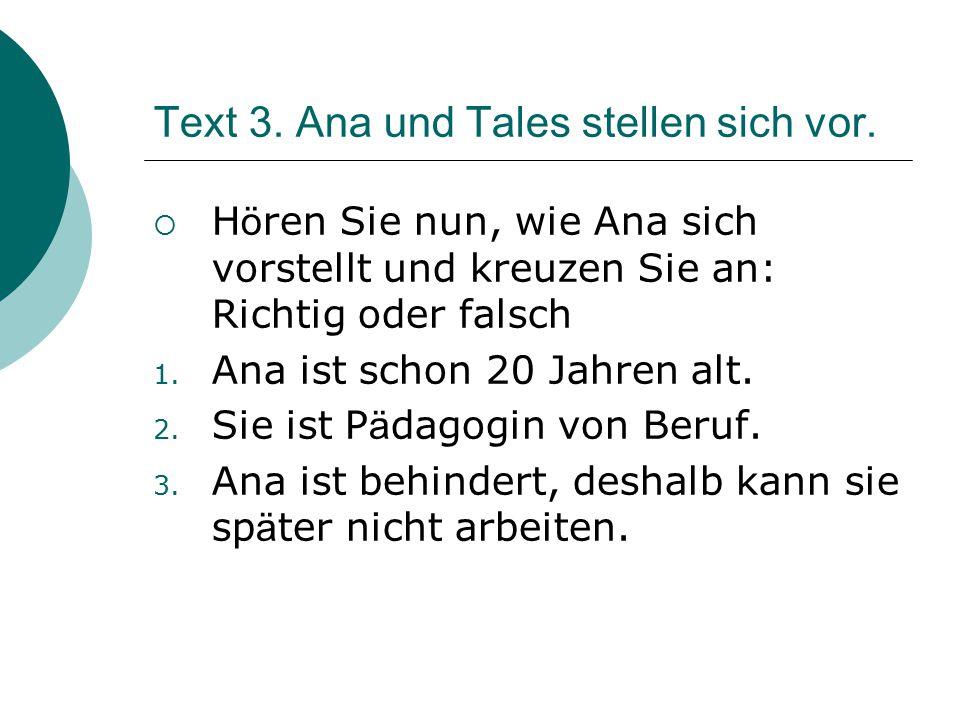 Text 3. Ana und Tales stellen sich vor.