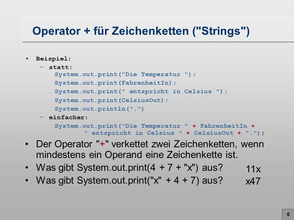 Operator + für Zeichenketten ( Strings )