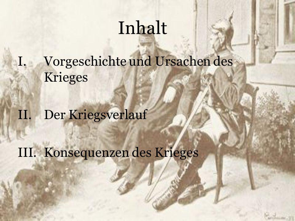 Inhalt Vorgeschichte und Ursachen des Krieges Der Kriegsverlauf