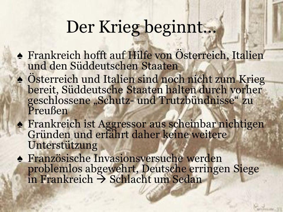Der Krieg beginnt… Frankreich hofft auf Hilfe von Österreich, Italien und den Süddeutschen Staaten.