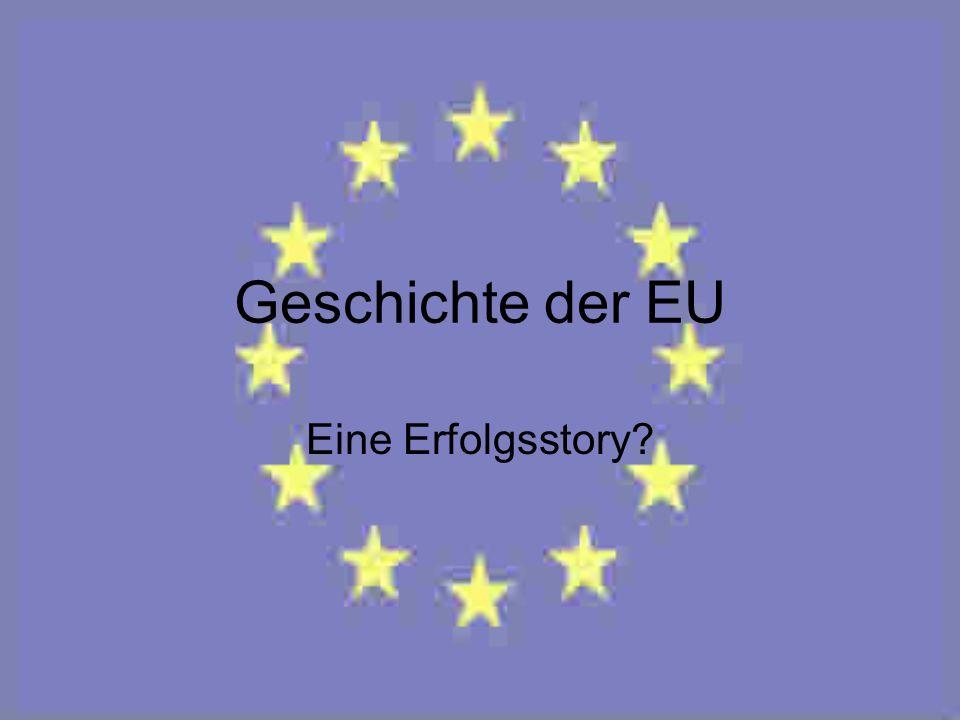 Geschichte der EU Eine Erfolgsstory