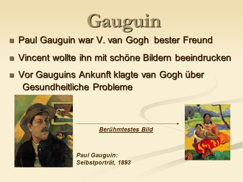 Gauguin Paul Gauguin war V. van Gogh bester Freund