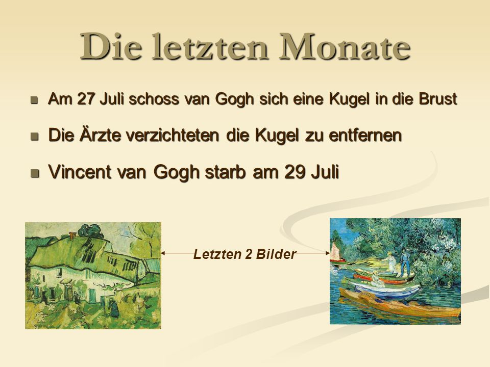 Die letzten Monate Vincent van Gogh starb am 29 Juli