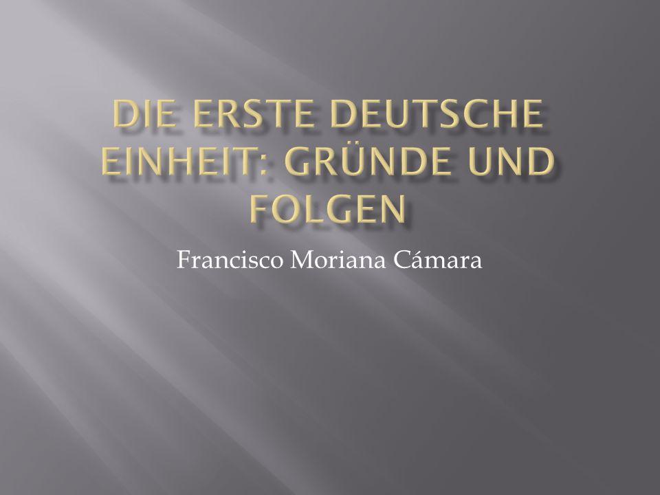 Die erste deutsche einheit: GRÜNDE UND FOLGEN