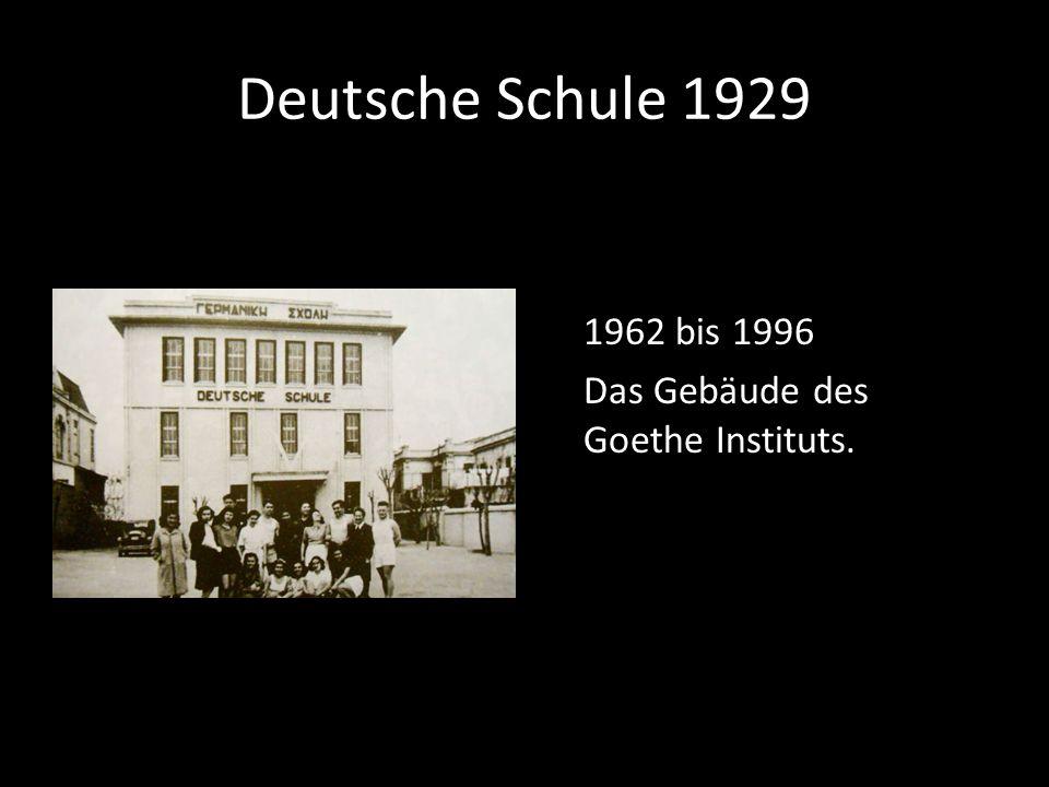Deutsche Schule 1929 1962 bis 1996 Das Gebäude des Goethe Instituts.