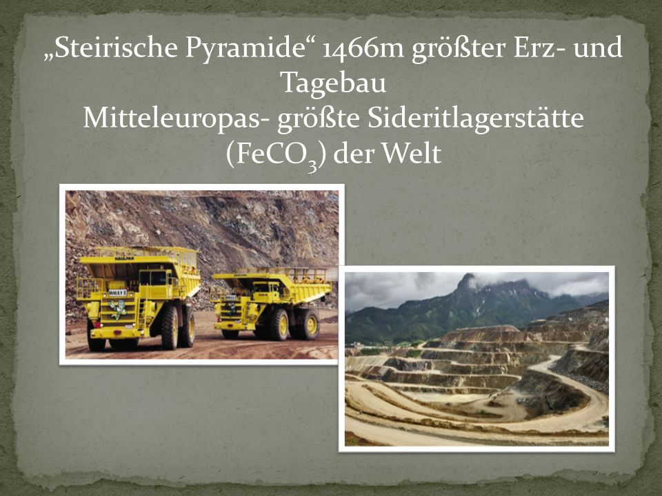 """""""Steirische Pyramide 1466m größter Erz- und Tagebau"""