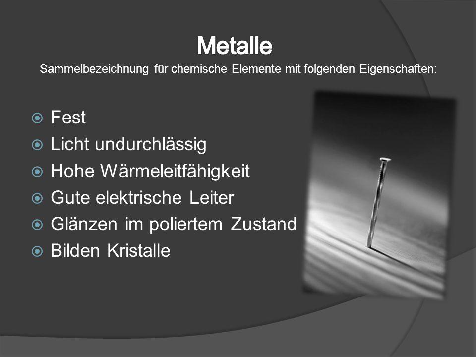 Sammelbezeichnung für chemische Elemente mit folgenden Eigenschaften: