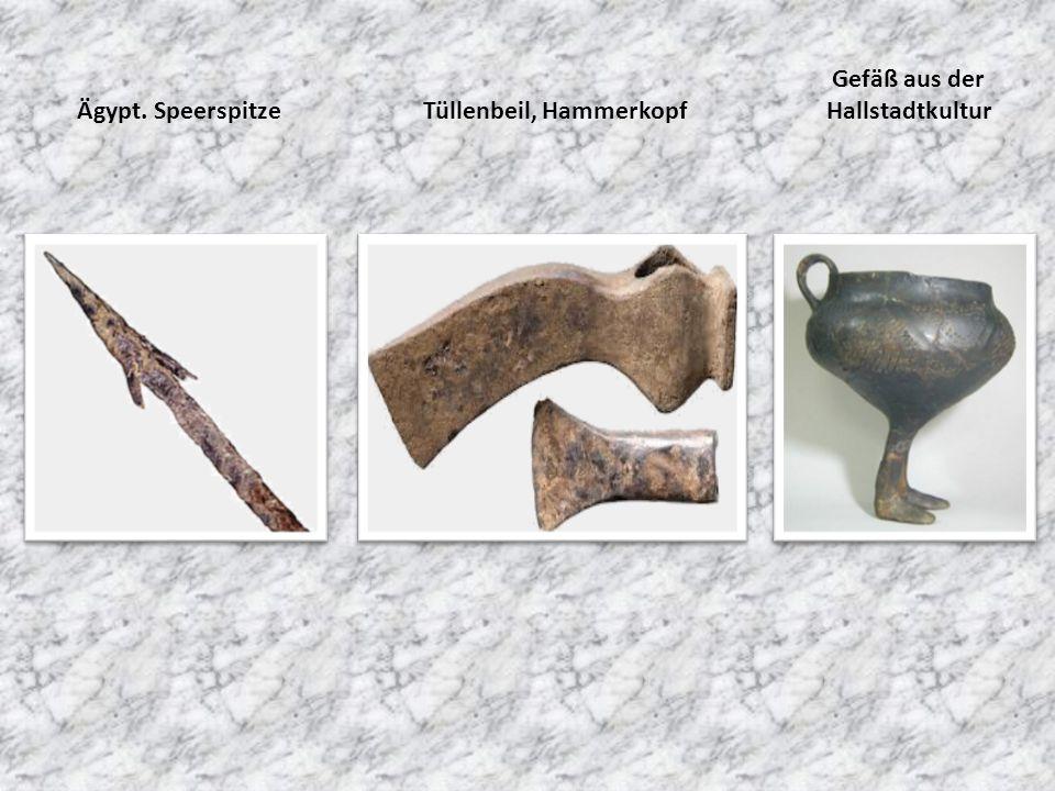 Gefäß aus der Hallstadtkultur Ägypt. Speerspitze Tüllenbeil, Hammerkopf