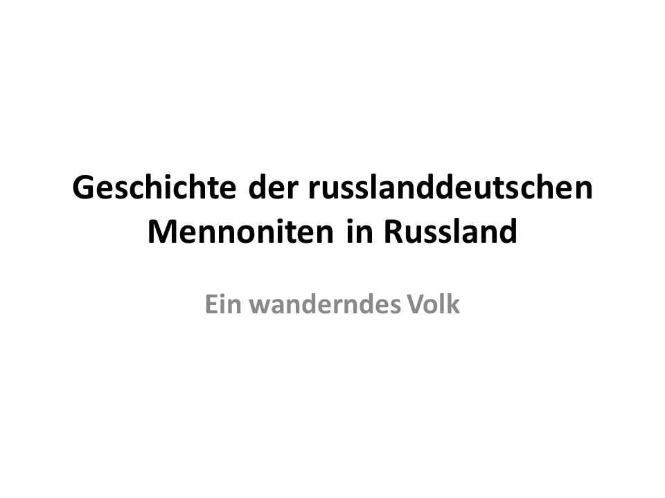 Geschichte der russlanddeutschen Mennoniten in Russland