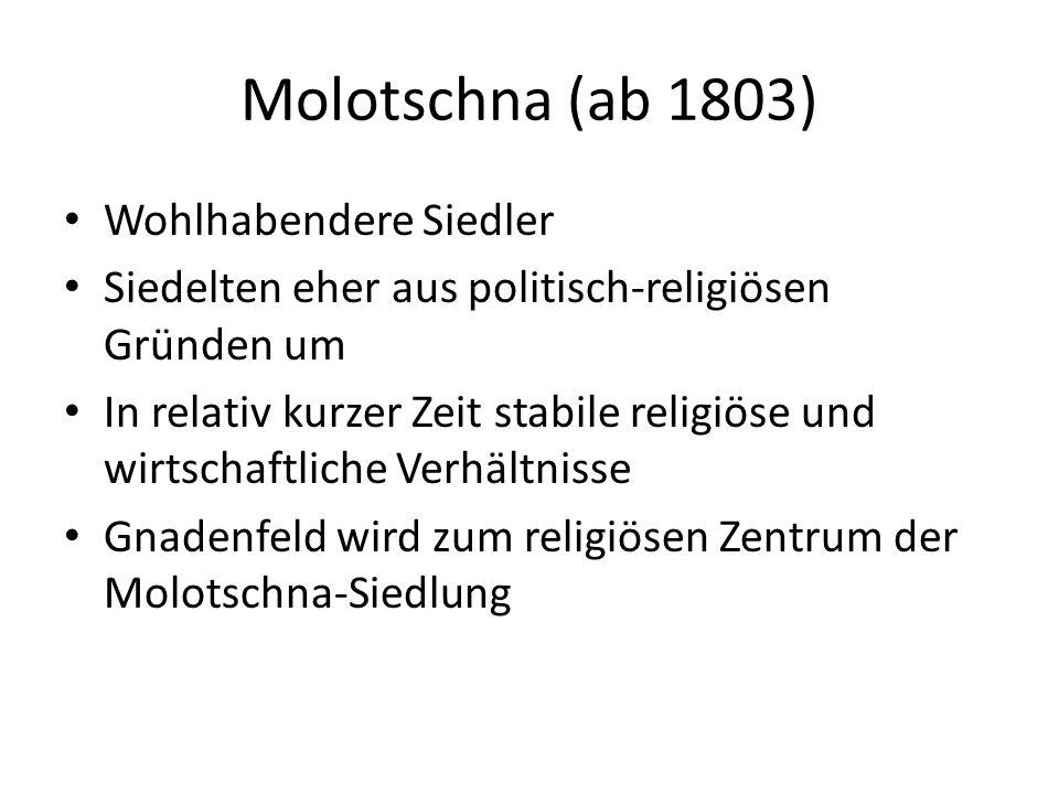 Molotschna (ab 1803) Wohlhabendere Siedler