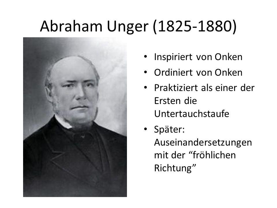Abraham Unger (1825-1880) Inspiriert von Onken Ordiniert von Onken