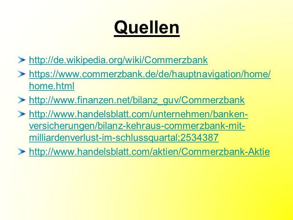 Quellen http://de.wikipedia.org/wiki/Commerzbank