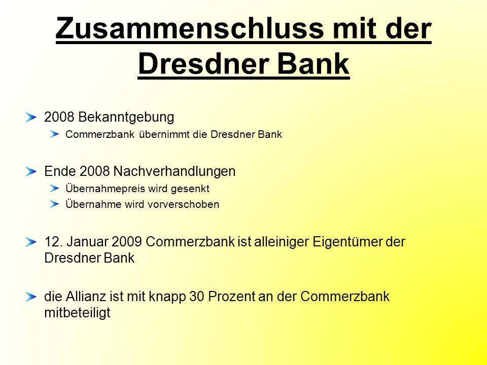 Zusammenschluss mit der Dresdner Bank