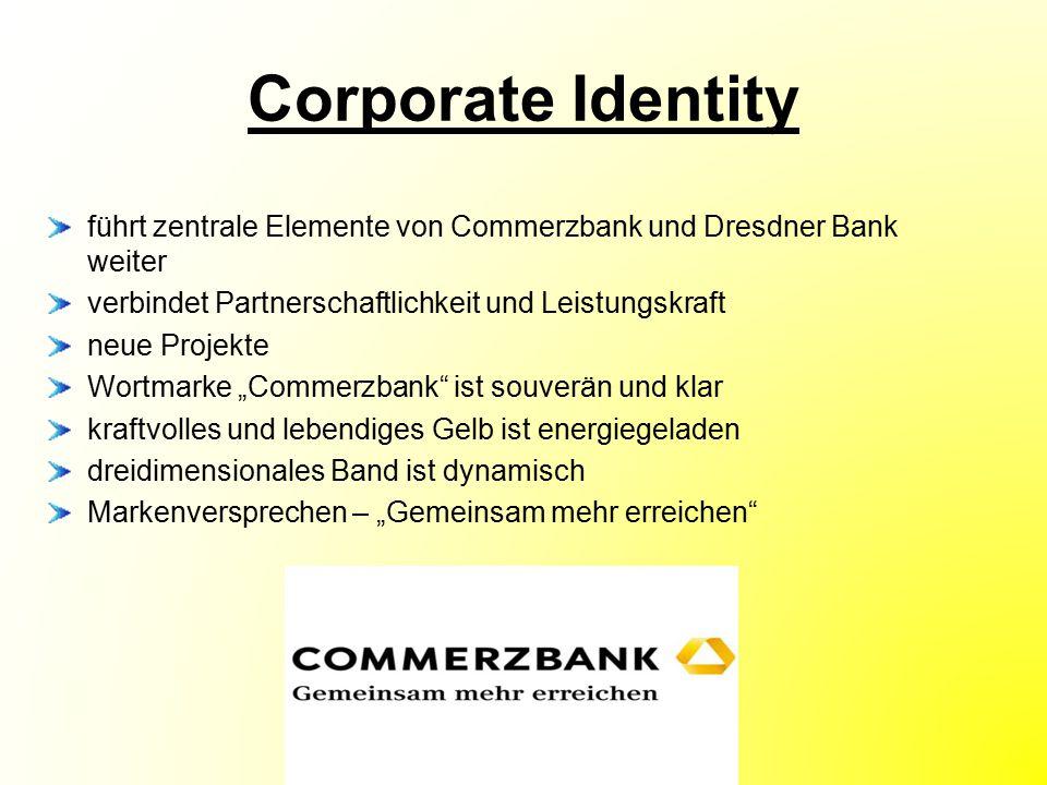 Corporate Identity führt zentrale Elemente von Commerzbank und Dresdner Bank weiter. verbindet Partnerschaftlichkeit und Leistungskraft.