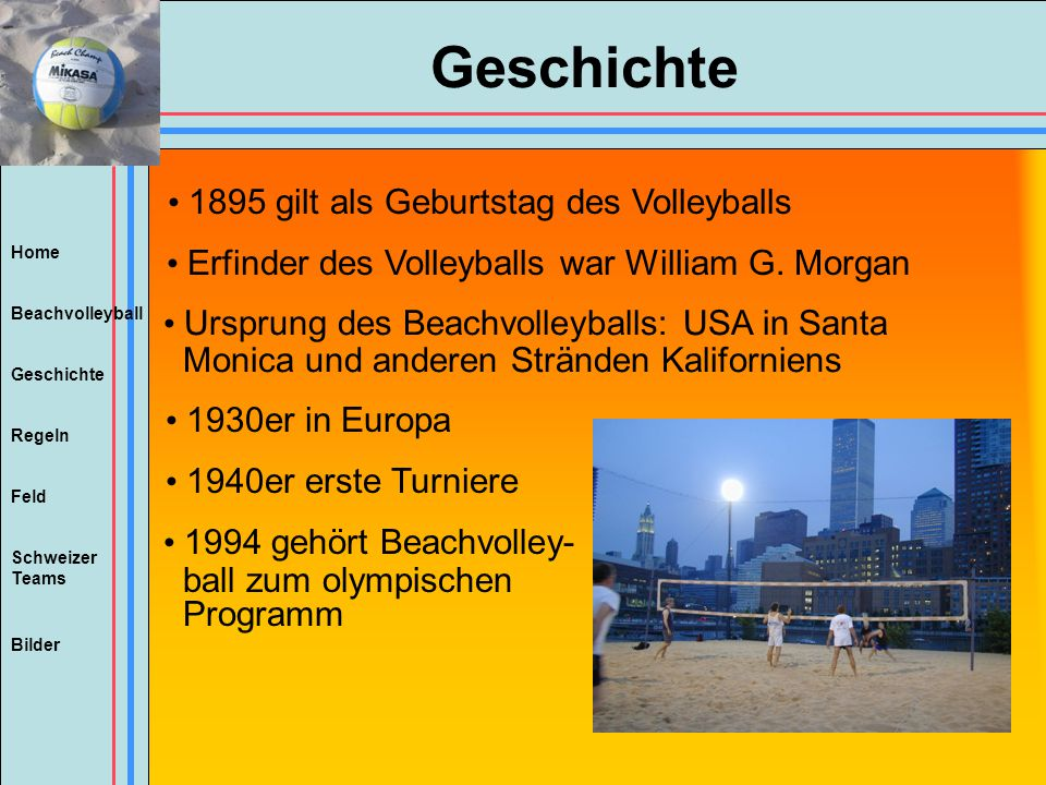 Geschichte 1895 gilt als Geburtstag des Volleyballs