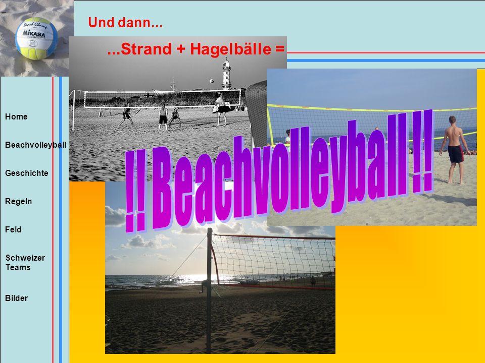 Und dann... ...Strand + Hagelbälle = !! Beachvolleyball !!