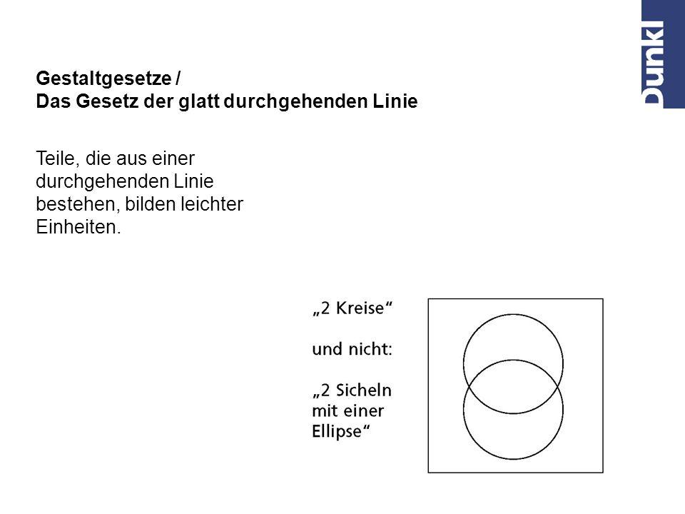 Gestaltgesetze / Das Gesetz der glatt durchgehenden Linie. Teile, die aus einer. durchgehenden Linie.