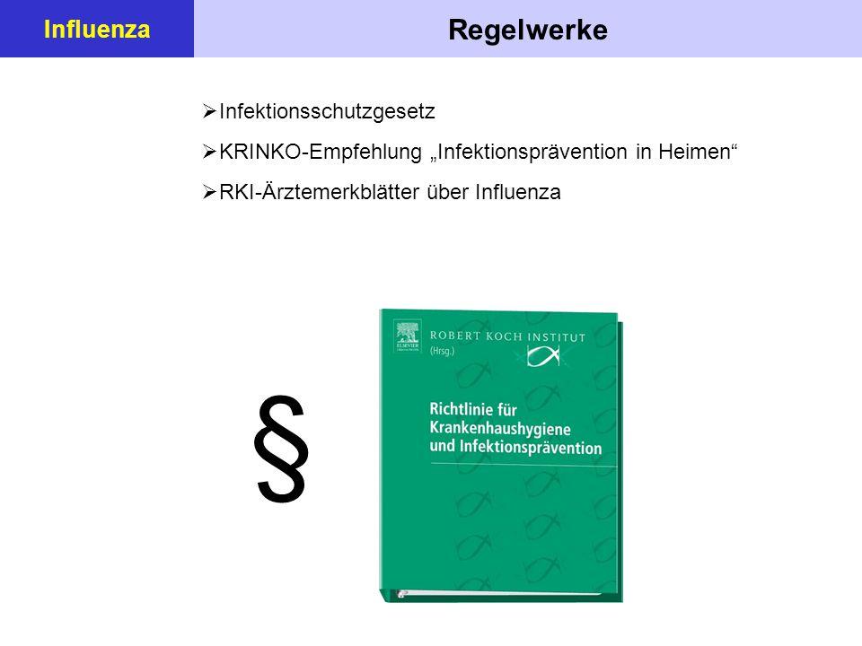§ Regelwerke Influenza Infektionsschutzgesetz
