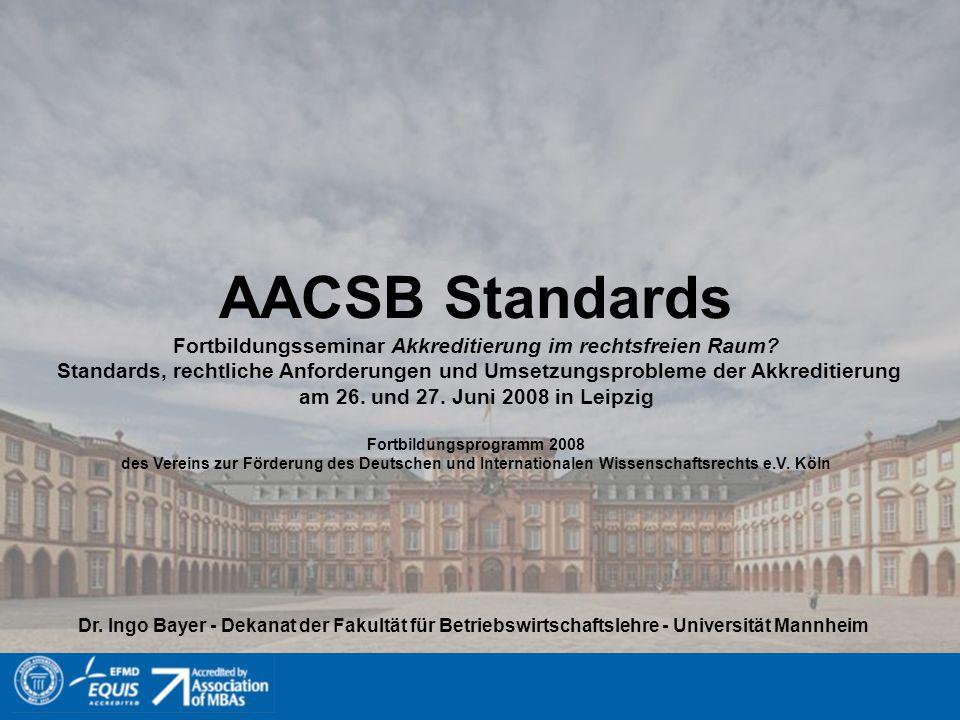 AACSB Standards Fortbildungsseminar Akkreditierung im rechtsfreien Raum