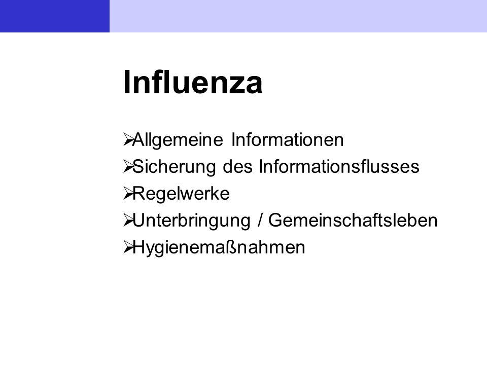 Influenza Allgemeine Informationen Sicherung des Informationsflusses