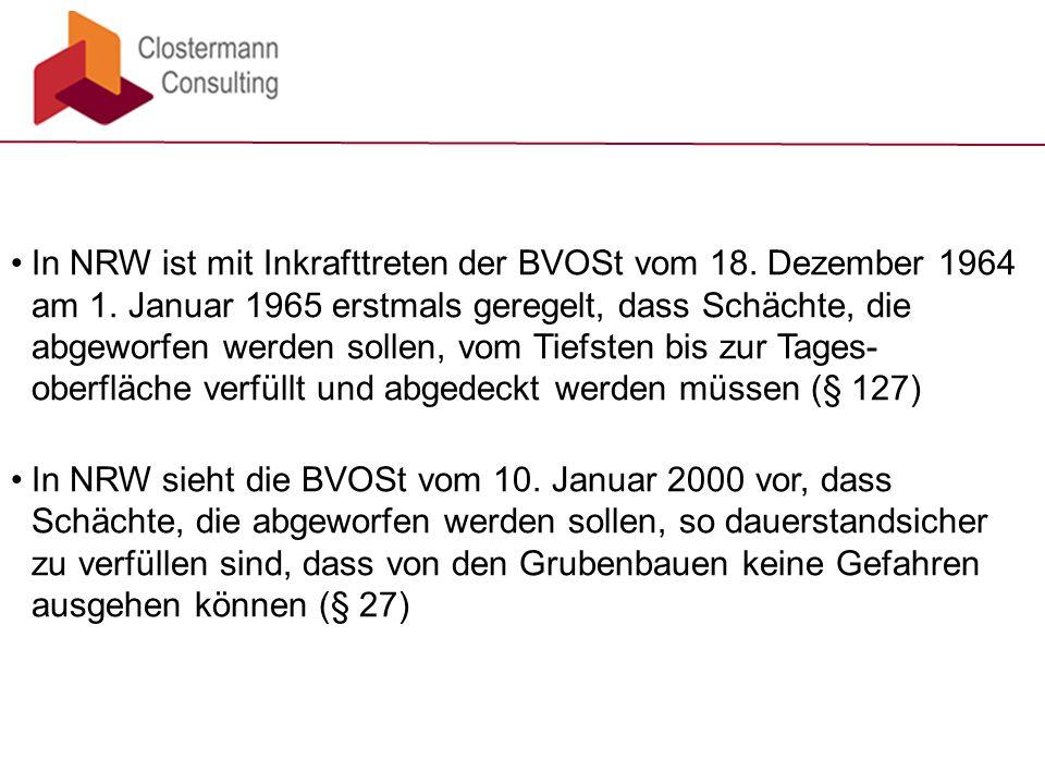 In NRW ist mit Inkrafttreten der BVOSt vom 18. Dezember 1964 am 1