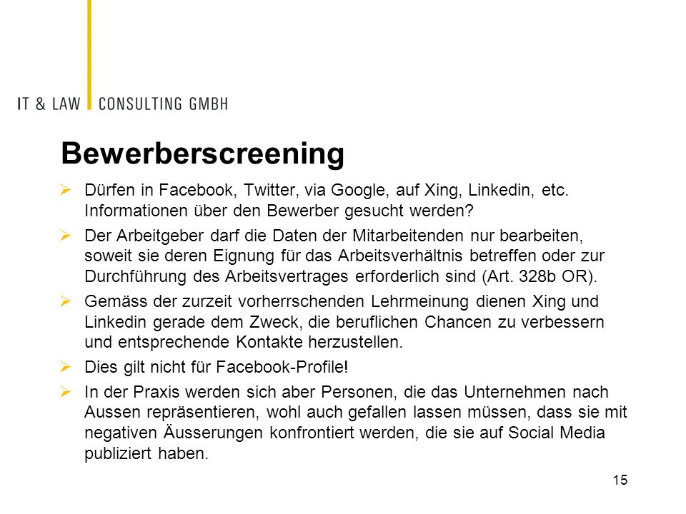 Bewerberscreening Dürfen in Facebook, Twitter, via Google, auf Xing, Linkedin, etc. Informationen über den Bewerber gesucht werden