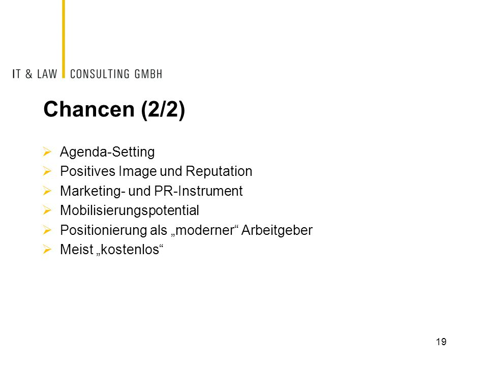 Chancen (2/2) Agenda-Setting Positives Image und Reputation