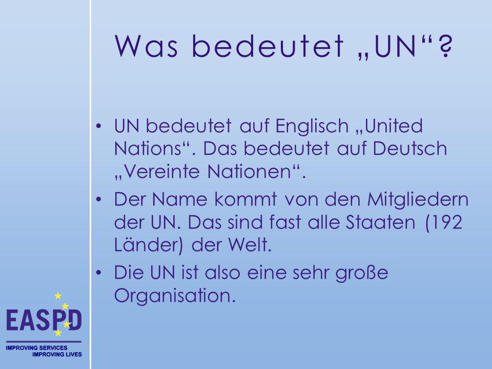 """Was bedeutet """"UN UN bedeutet auf Englisch """"United Nations . Das bedeutet auf Deutsch """"Vereinte Nationen ."""