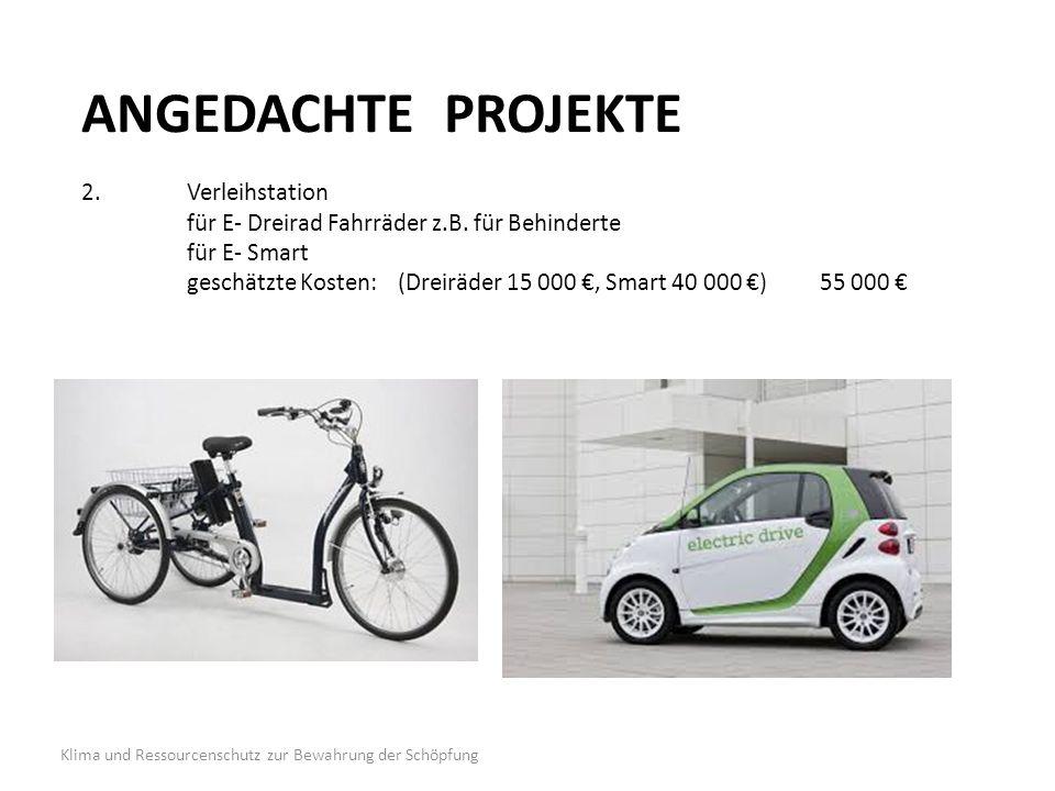 ANGEDACHTE PROJEKTE 2. Verleihstation. für E- Dreirad Fahrräder z. B
